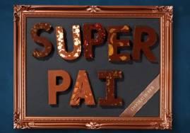Chocolat du Jour - Quadro Super Pai - R$ 299
